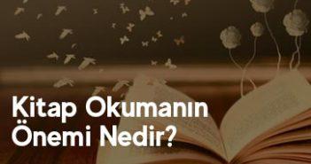 Kitap Okumanın Önemi Nedir, Kitap Okumak Niçin Önemlidir?