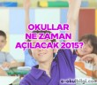 Okullar ne zaman açılacak 2015