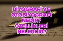 Biyografi ve otobiyografi nedir? Özellikleri nelerdir?