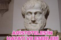 Aristoteles kimdir? Aristoteles'in hayatı ve eserleri