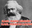 Karl Marx kimdir? Karl Marx'ın hayatı