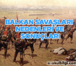 Balkan Savaşları nedenleri ve sonuçları