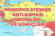 Mondros Ateşkes Antlaşması nedenleri ve sonuçları
