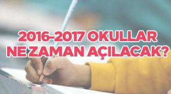 2016-2017 Okullar ne zaman açılacak