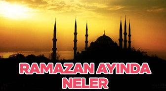 Ramazan ayının önemi nedir? Ramazan ayında neler yapılmalıdır?
