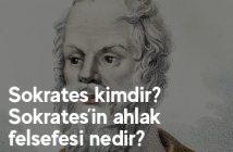 Sokrates kimdir? Sokrates'in ahlak felsefesi nedir?