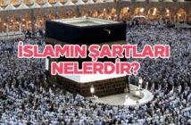 İslamın şartları nelerdir ve anlamları