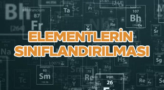 Elementler ve elementlerin sınıflandırılması