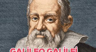 Galileo Galilei kimdir? Galileo'nun hayatı ve eserleri nelerdir?