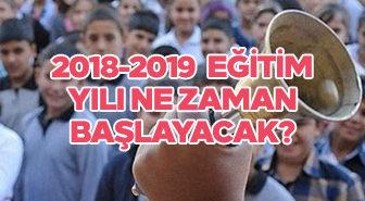 2018-2019 eğitim yılı ne zaman başlayacak?