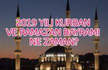2019 yılı Kurban ve Ramazan bayramı ne zaman?