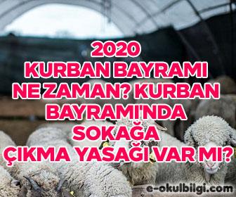 2020 Kurban bayramı ne zaman? Kurban Bayramı'nda sokağa çıkma yasağı var mı?